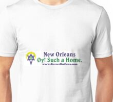 New Orleans: Oy! Such a Home. Unisex T-Shirt