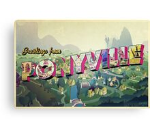 Greetings from Ponyville Canvas Print