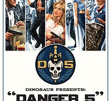 Danger 5 Official Poster by dinostore