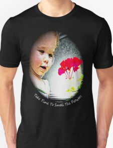 Take Time To Smell The Flowers T-Shirt