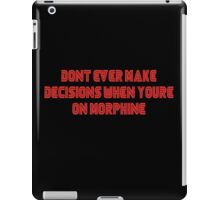 Decisions on morphine iPad Case/Skin