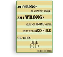 The Big Lebowski A-hole Quote Canvas Print