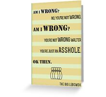 The Big Lebowski A-hole Quote Greeting Card