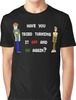 Have You Tried Turning It Off And On Again? Graphic T-Shirt