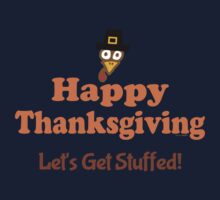 Happy Thanksgiving Let's Get Stuffed Kids Clothes