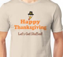 Happy Thanksgiving Let's Get Stuffed Unisex T-Shirt