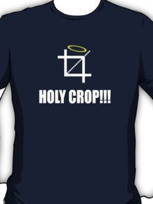 HOLY CROP!!! T-Shirt