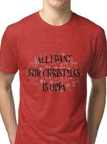 All I Want For Christmas Is Oppa Tri-blend T-Shirt