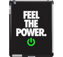 FEEL THE POWER. - v3 iPad Case/Skin