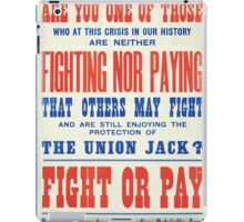 Fight or pay Subscribe now to the Canadian Patriotic Fund iPad Case/Skin