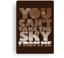 You Can't Take The Sky - Browncoat Edition Canvas Print