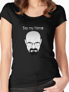 SAY MY NAME - Breaking Bad Women's Fitted Scoop T-Shirt