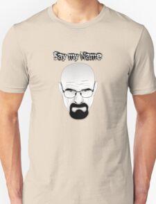 SAY MY NAME - Breaking Bad Unisex T-Shirt