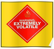 Warning: Extremely Volatile Poster