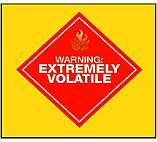 Warning: Extremely Volatile Photographic Print