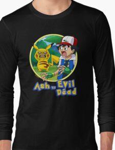 Ash Vs Evil Dead (not that Ash) Long Sleeve T-Shirt