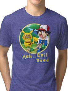 Ash Vs Evil Dead (not that Ash) Tri-blend T-Shirt