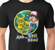 Ash Vs Evil Dead (not that Ash) Unisex T-Shirt