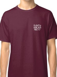 Klaatu Barada Nikto - Evil Dead (white)  Classic T-Shirt