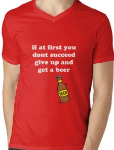If at first you don't succeed, give up and get a beer Mens V-Neck T-Shirt