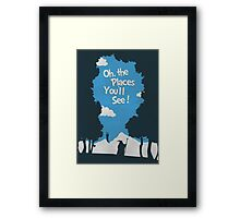 Oh, The Places You'll See Framed Print