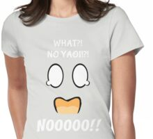 What!?!?! No Yaoi!?! NO!!! Womens Fitted T-Shirt