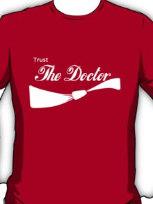 Trust The Doctor T-Shirt