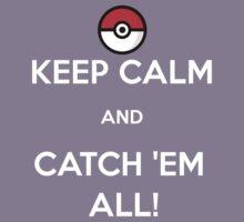 Keep Calm & Catch 'Em All! Kids Tee