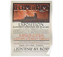Le crime de Reims Exposition au profit des victimes du bombardement de Reims et du refuge franco belge Poster
