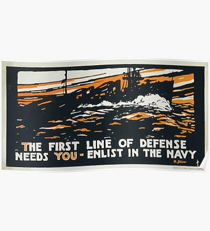 The first line of defense needs you enlist in the Navy Poster