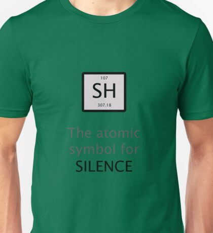Atomic Symbol For Silence! Unisex T-Shirt