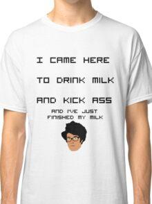 Drink Milk And Kick Ass Classic T-Shirt