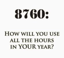 8760 Hours in a Year Kids Clothes
