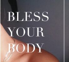 bless your body Sticker
