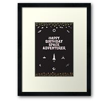 Happy Birthday Space Adventurer Framed Print