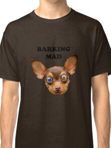 Barking mad Classic T-Shirt