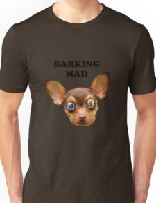 Barking mad Unisex T-Shirt