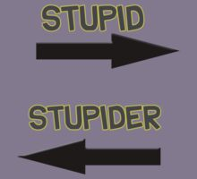 Stupid to the right stupider to the left Kids Tee