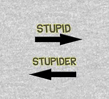 Stupid to the right stupider to the left Unisex T-Shirt