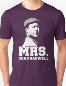 Mrs. Chad Radwell T-Shirt