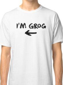 I'm Grog - Critical Role Classic T-Shirt