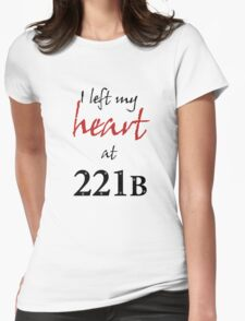 I Left My Heart at 221B Womens Fitted T-Shirt