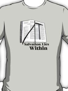 Salvation Lies Within T-Shirt