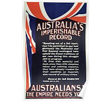 Australias imperishable record Australians! The empire needs you Poster