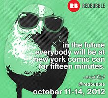 Everybody will Be at New York Comic Con for 15 Minutes by Anthony Ross