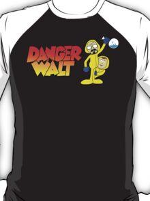 Danger Walt T-Shirt