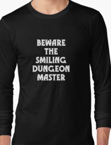 Beware the Smiling Dungeon Master Long Sleeve T-Shirt