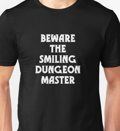 Beware the Smiling Dungeon Master Unisex T-Shirt