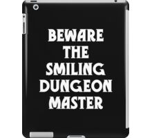 Beware the Smiling Dungeon Master iPad Case/Skin
