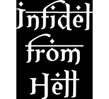 Infidel from Hell Photographic Print